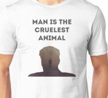 Man is the cruelest animal Unisex T-Shirt