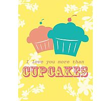 Cupcake Love is Real Photographic Print
