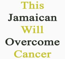 This Jamaican Will Overcome Cancer  by supernova23