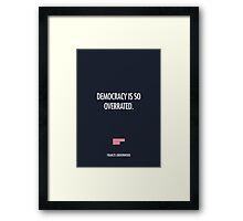 Democracy Framed Print