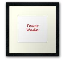Team Wade - Hart of Dixie Framed Print