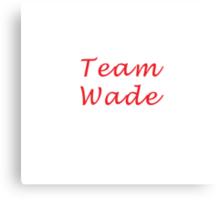 Team Wade - Hart of Dixie Canvas Print