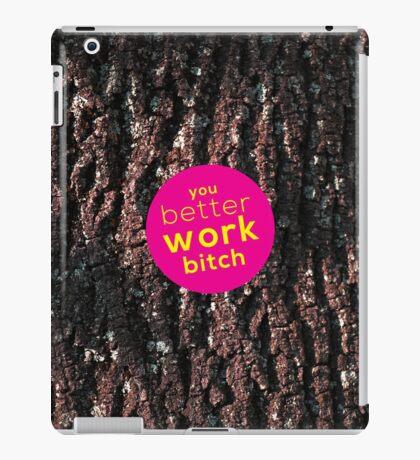 You Better Work Bitch! iPad Case/Skin