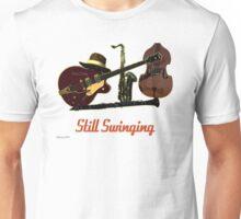 Still Swinging Unisex T-Shirt