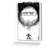 Timeship Saga Greeting Card