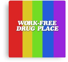 Work free drug place Canvas Print