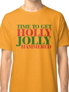 Holly Jolly Hammered  Classic T-Shirt