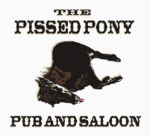 The Pissed Pony Pub and Saloon by Weber Consulting