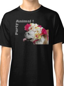 Party Animal!  Bulldog with Flower Bonnet Classic T-Shirt