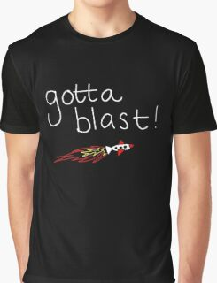 Gotta Blast!! Graphic T-Shirt