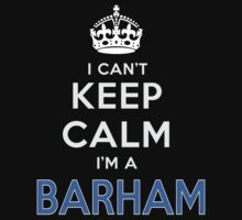 I can't keep calm. I'm a BARHAM by kin-and-ken
