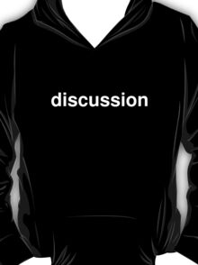 discussion T-Shirt