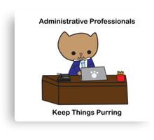 Administrative Professionals Keep Things Purring (Male) Canvas Print