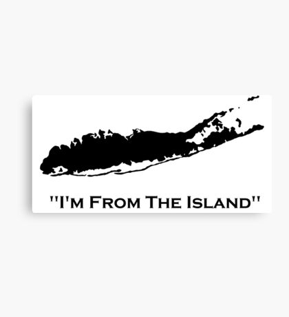 I'm From The Island Long Island New York Canvas Print