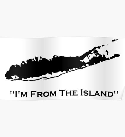 I'm From The Island Long Island New York Poster
