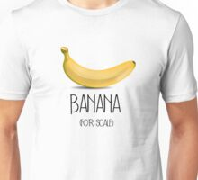 Banana (for scale) Unisex T-Shirt
