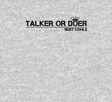 True Detective Talker Or Doer 2 Unisex T-Shirt