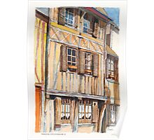 Vernon Colombage 2.  Half-timbered houses in Vernon, France Poster
