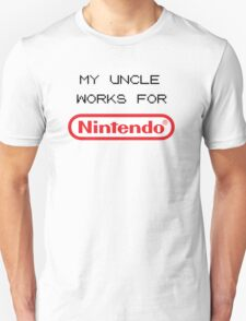 My Uncle Works For Nintendo T-Shirt
