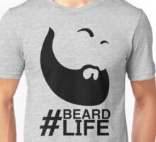 #Beard Life Unisex T-Shirt