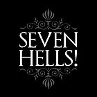 Seven Hells! (GAME OF THRONES) by baridesign