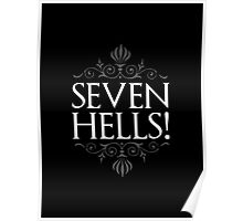 Seven Hells! (GAME OF THRONES) Poster
