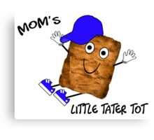 Mom's Little Tater Tot Boy Canvas Print