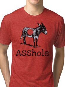Asshole T-shirt Tri-blend T-Shirt