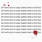 All work and no play makes Jack a dull boy by azummo
