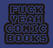 Fuck yeah, comic books! by HalfFullBottle