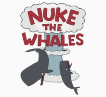 Nuke The Whales! by HalfFullBottle