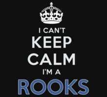 I can't keep calm. I'm a ROOKS by kin-and-ken