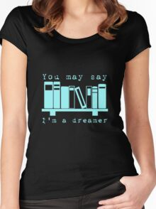 You may say I'm a dreamer... Women's Fitted Scoop T-Shirt