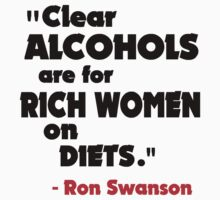 Ron Swanson - Clear Alcohols... by HalfFullBottle