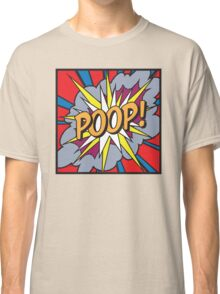 POOP! Classic T-Shirt