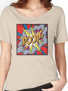 POOP! Women's Relaxed Fit T-Shirt