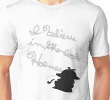 """I believe in Sherlock Holmes."" Shirt Unisex T-Shirt"