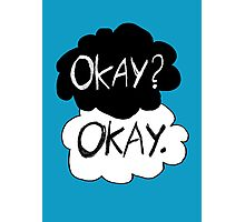 Okay? Okay.  Photographic Print