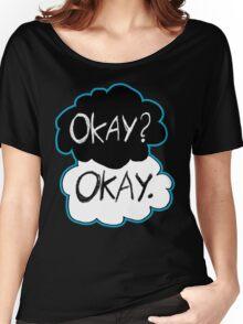 Okay? Okay.  Women's Relaxed Fit T-Shirt