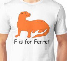 F is for Ferret Unisex T-Shirt