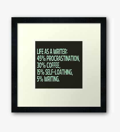 life as a writer Framed Print