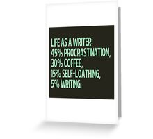 life as a writer Greeting Card