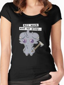 All work and no play... Women's Fitted Scoop T-Shirt