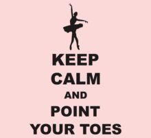 Keep Calm And Point Your Toes Kids Clothes