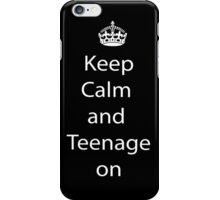 Keep calm and teenage on! phone case iPhone Case/Skin