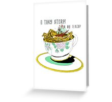 A Tiny Storm in my Teacup Greeting Card