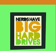 Nerds have big hard drives by Boogiemonst