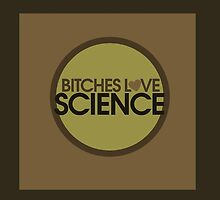 Bitches love science by Boogiemonst
