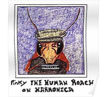 pinky The Cockroach Playing Harmonica Poster