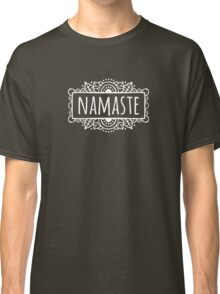 Namaste shirt Classic T-Shirt